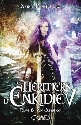 Couverture du livre : Les Héritiers d'Enkidiev, Tome 8 : An-Anshar