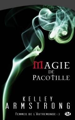 Couverture du livre : Femmes de l'Autremonde, Tome 3 : Magie de pacotille
