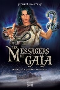 Couverture du livre : Les messagers de Gaïa, Tome 1 : La pierre du destin