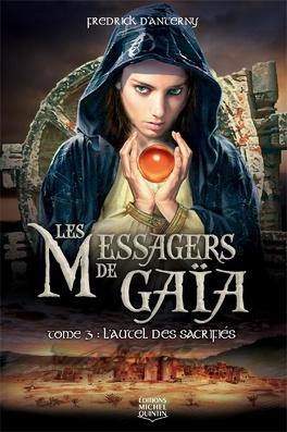Couverture du livre : Les messagers de gaia, Tome 3 : L'autel des sacrifiés