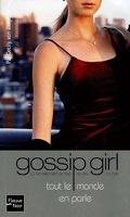 Gossip Girl, Tome 4 : tout le monde en parle