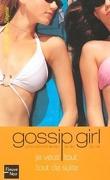 Gossip Girl, Tome 3 : Je veux tout tout de suite