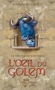 La Trilogie de Bartiméus, Tome 2 : L'Œil du Golem