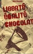 Liberté égalité chocolat