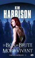 Rachel Morgan, Tome 2 : Le Bon, la Brute et le Mort-Vivant