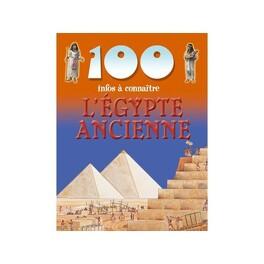 Couverture du livre : 100 infos à connaître: L'ÉGYPTE ANCIENNE