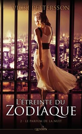 Couverture du livre : L'Étreinte du Zodiaque, Tome 2 : Le Parfum de la Nuit