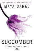 À corps perdus, tome 1 : Succomber