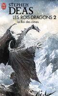 Les rois dragons, Tome 2 : Le roi des cimes