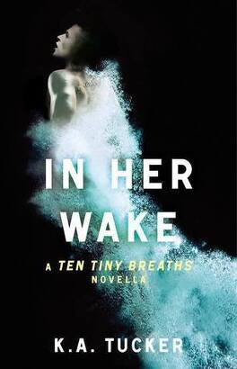 Couverture du livre : Ten Tiny Breaths, Tome 0.5 : In Her Wake