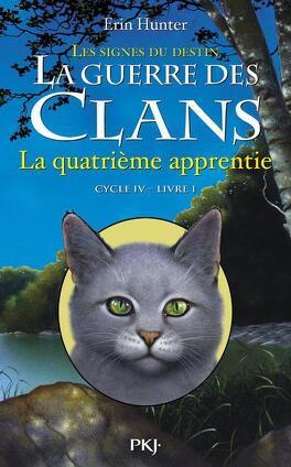 Couverture du livre : La Guerre des Clans, Cycle 4 : Les signes du destin, tome 1 : La Quatrième apprentie