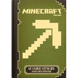 Minecraft Le Guide Officiel Pour Bien Commencer Livre De