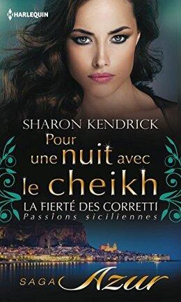 Couverture du livre : La Fierté des Corretti, Tome 5 : Pour une nuit avec le cheikh