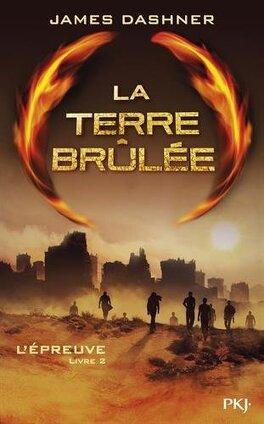 Couverture du livre : L'Épreuve, Tome 2 : La Terre brûlée