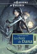 Au Royaume de Volaria : le choix de Dana