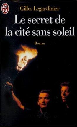 Le Secret De La Cite Sans Soleil Livre De Gilles Legardinier