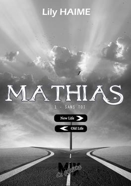 Couverture du livre : Mathias, Tome 1 : Sans toi