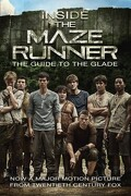 Inside the Maze Runner : The Guide to the Glade