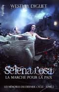 Les Mémoires du Dernier Cycle, tome 2 : Selena Rosa, La Marche pour la Paix