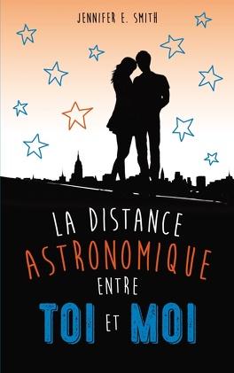 Couverture du livre : La distance astronomique entre toi et moi