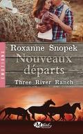 Three River Ranch, Tome 2 : Nouveaux départs