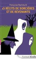 15 recits de sorcières et de revenants