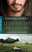 Les Chefs du Clan Murray, Tome 1 : Le Destin des Highlands