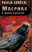 Malphas, Tome 4 : Grande liquidation