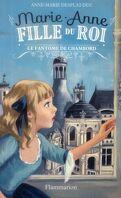 Marie-Anne, fille du roi, tome 6 : Le fantôme de Chambord