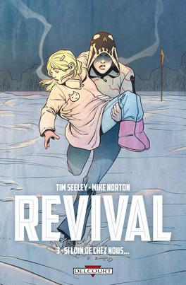 Couverture du livre : Revival, tome 3 : Si loin de chez nous...