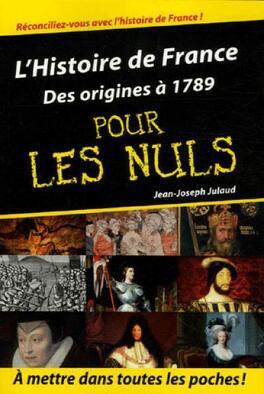 Couverture du livre : L'Histoire de France pour les nuls, tome 1 : Des origines à 1789