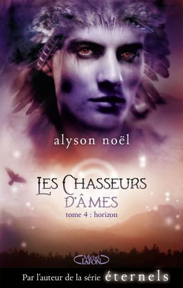Couverture du livre : Les Chasseurs d'Âmes, Tome 4 : Horizon