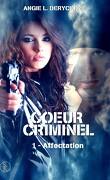 Cœur criminel, tome 1 : Affectation