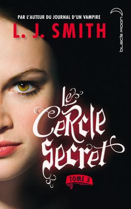 Couverture du livre : Le Cercle secret, Tome 3 : Le Pouvoir
