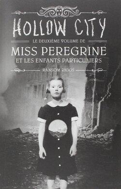 Couverture de Miss Peregrine et les enfants particuliers, Tome 2 : Hollow City