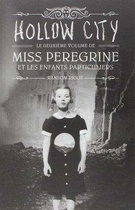 Couverture du livre : Miss Peregrine et les enfants particuliers, Tome 2 : Hollow City