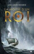 La Mer Éclatée, Tome 1 : La Moitié d'un Roi