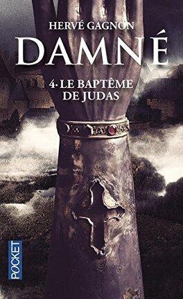 Couverture du livre : Damné, Tome 4 : Le Baptême de Judas