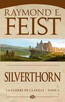 Couverture du livre : La Guerre de la Faille, Tome 2 : Silverthorn