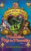 Ever After High, Tome 3 : Le Merveilleux Pays des Merveilles