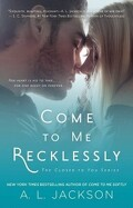 Plus Près de Toi, Tome 3 : Come to me Recklessly