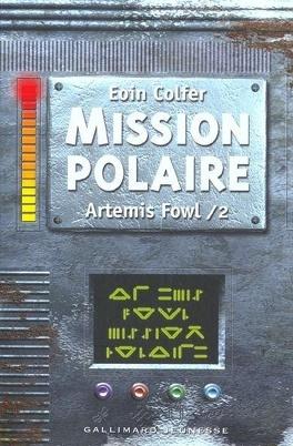 Couverture du livre : Artemis Fowl, Tome 2 : Mission Polaire