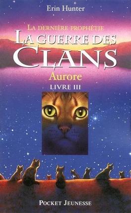 Couverture du livre : La Guerre des clans - La Dernière Prophétie, tome 3 : Aurore