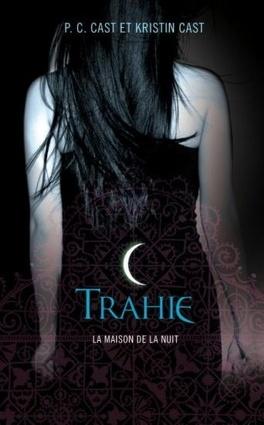 Couverture du livre : La Maison de la nuit, Tome 2 : Trahie