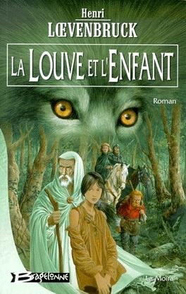 Couverture du livre : La Moïra, Tome 1 : La Louve et l'Enfant