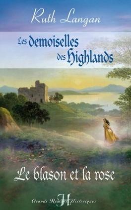 Couverture du livre : Les demoiselles des Highlands, Tome 1 : Le blason et la rose