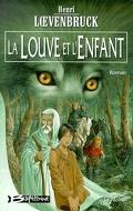 La Moïra, tome 1 : La louve et l'enfant