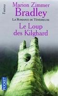 La Romance de Ténébreuse, Tome 4 : Le Loup des Kilghard