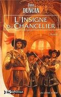 Les Lames du Roi, Tome 1 : L'Insigne du Chancelier