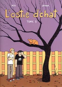 Couverture du livre : L'ostie d'chat, Tome 3